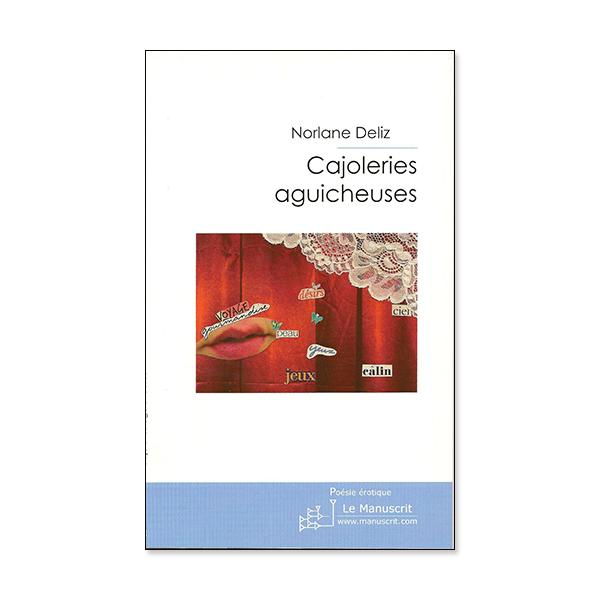 Cajoleries aguicheuses de Norlane Deliz